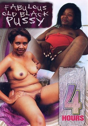 Fabulous Old Black Pussy - 4 Hours