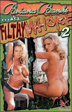 Briana Banks AKA Filthy Whore 2
