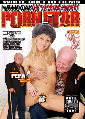 I Wanna Fuck The Worlds Oldest Porn Star