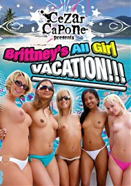 Brittney'S All Girl Vacation!!! (108720.5)
