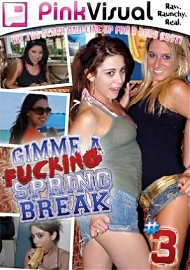 Gimme A Fucking Spring Break 3 (112469.1)
