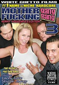 Mother Fucking Gang Bang 3 (120610.7)