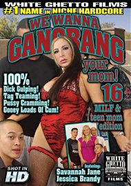 We Wanna Gangbang Your Mom 16 (123417.4)