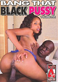 Bang That Black Pussy 5 (4 Hours) (126849.4)