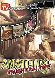 Amateurs Caught On Tape 24 (129858.8)