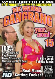 We Wanna Gang Bang Your Mom 15 (131670.1)