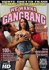 We Wanna Gang Bang Your Mom 11 (131674.4)