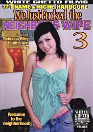We Just Fucked The Neighbor'S Wife 3 (133195.5)