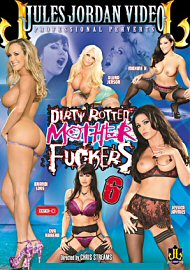 Dirty Rotten Mother Fuckers 6 (139182.6)