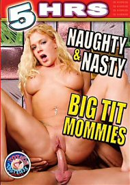 Naughty & Nasty Big Tit Mommies - 5 Hours (143280.6)