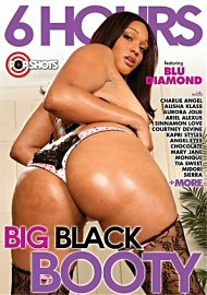 Big Black Booty - 6 Hours (145907.10)