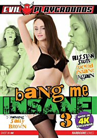 Bang Me Insane 3 (2017) (148937.6)