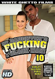 My Daughter'S Fucking A Black Man 10 (2017) (150608.5)