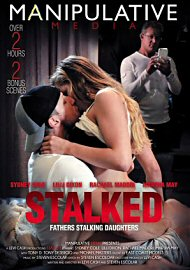 Stalked: Fathers Stalking Daughters (150944.1)