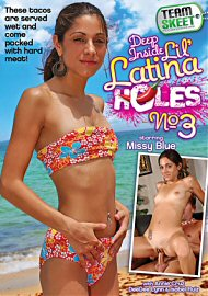 Deep Inside Lil' Latina Holes 3 (151003.6)