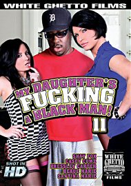 My Daughter'S Fucking A Black Man 11 (2017) (154206.5)