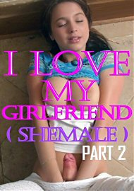 I Love My Girlfriend (shemale) 2 (155020.15)
