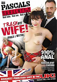 Trash My Wife (while I Watch) (2017) (157007.10)
