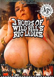 3 Hours Of Wild Bill'S Big Ladies (158108.7)