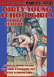 Dirty Young Schoolgirls Triple Feature (164030.47)