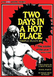 Two Days In A Hot Place Triple Feature (165785.2)