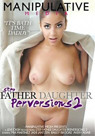 Step Father Daughter Perversions 2 (2018) (168084.3)