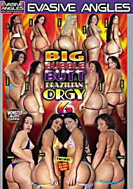 Big Bubble Butt Brazlian Orgy 6 (61458.30)