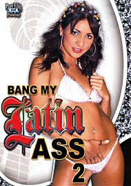 Bang My Latin Ass 2 (66480.2)