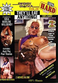 Swedish Erotica 29: They'Ll Eat Anything (70247.500)