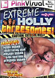 Extreme Holly Threesomes (76018.5)