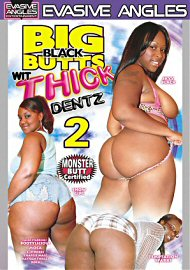 Big Black Butts Wit Thick Dentz 2 (76995.5)