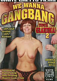 We Wanna Gangbang Your Grandma! 2 (81132.11)