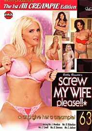 Screw My Wife Please 63 The 1st All Creampie Edition (81188.5)