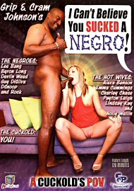 I Can'T Believe You Sucked A Negro! (81340.5)
