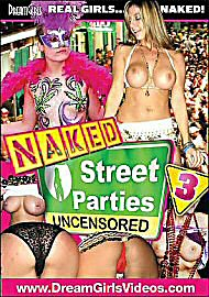 Naked Street Parties 3 Uncensored (82218.2)