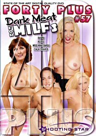 Forty Plus 57: Dark Meat For Milfs (91970.1)